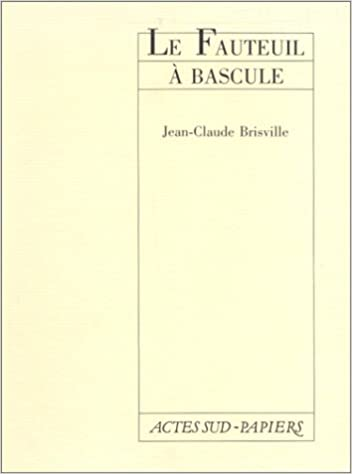 En ligne téléchargement Le Fauteuil à bascule : [Paris, Petit-Odéon, 5 octobre 1982] pdf, epub