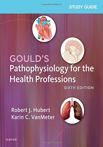 Study Guide for Gould's Pathophysiology for the Health Professions ()