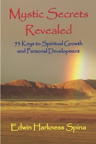 Mystic Secrets Revealed: 53 Keys to Spiritual Growth and Personal Development by Edwin Harkness Spina (2011-10-13)