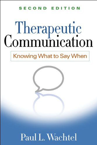 Therapeutic Communication, Second Edition: Knowing What to Say When Pdf