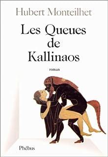Les Queues de Kallinaos : roman, Monteilhet, Hubert
