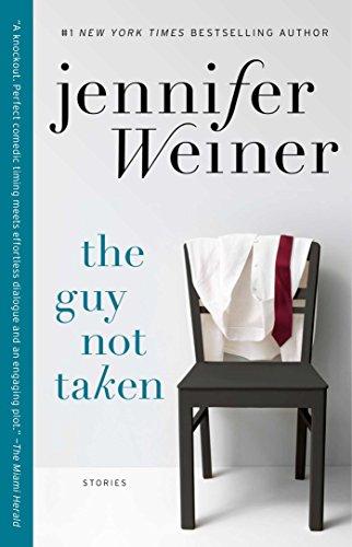 The Guy Not Taken by Jennifer Weiner