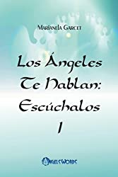Los Angeles te hablan: Escuchalos (Spanish Edition)