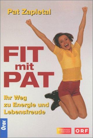 Price comparison product image Fit mit Pat. Ihr Weg zu Energie und Lebensfreude.