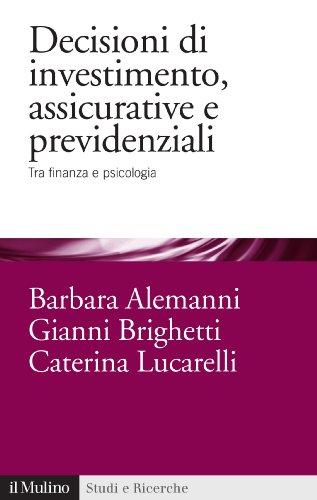 Download Decisioni di investimento, assicurative e previdenziali: Tra finanza e psicologia (Studi e ricerche) (Italian Edition) Pdf