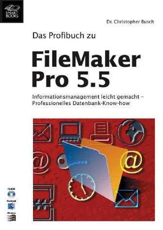 Das Profibuch zu FileMaker Pro 5.5 Gebundenes Buch – 22. Oktober 2001 Christopher Busch SmartBooks Publishing AG 3908491622 Informationsmanagement