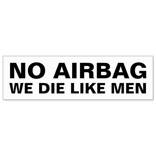 Car Bumper Sticker - No Air-Bag We Die Like Men ()