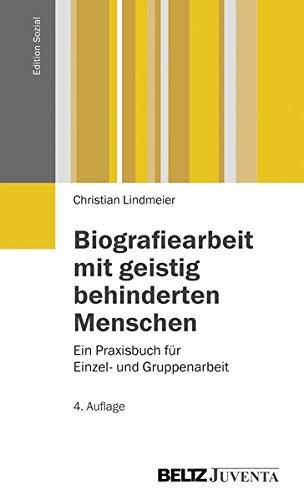 biografiearbeit-mit-geistig-behinderten-menschen-ein-praxisbuch-fr-einzel-und-gruppenarbeit-edition-sozial