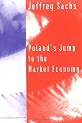 Poland's Jump to the Market Economy (Lionel Robbins Lectures)