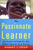 The Passionate Learner, Robert L. Fried, 0807031445