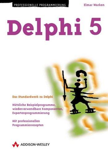 Delphi 5 Das Standardwerk zu Delphi (Programmer's Choice) Gebundenes Buch – 15. November 1999 Elmar Warken Addison-Wesley 3827315697 Programmiersprachen