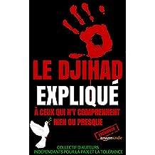 Le djihad expliqué à ceux qui n'y comprennent rien ou presque (French Edition)