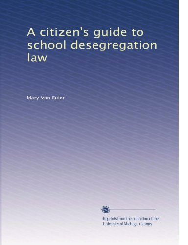 A citizen's guide to school desegregation law