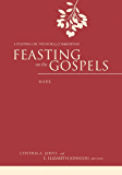 Feasting on the Gospels--Mark: A Feasting on the Word Commentary