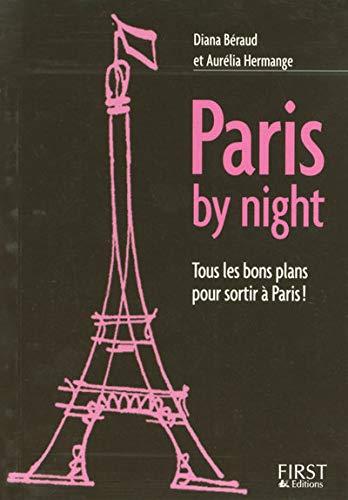 Le Petit Livre de - Paris by night (French Edition) Diana Béraud