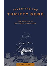Inventing the Thrifty Gene: The Science of Settler Colonialism