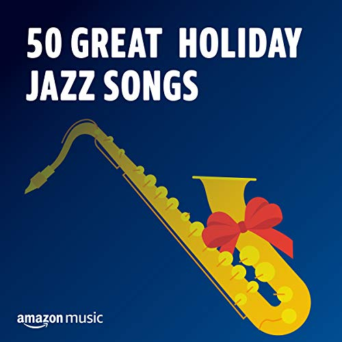 50 Great Holiday Jazz Songs (Instrumental Christmas Great Music)