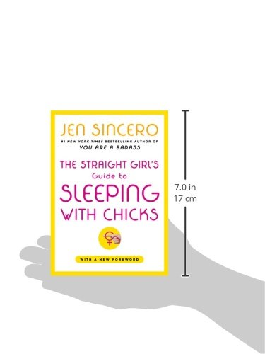 The Straight Girls Guide To Sleeping With Chicks Jen Sincero