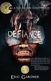 Defiance (Thirteenth Legion Series Book 1)