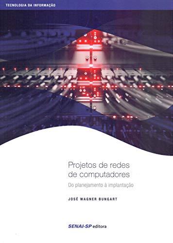 Projetos de redes de computadores: Do planejamento à implantação