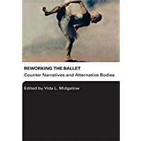Reworking the Ballet: Counter Narratives and Alternative Bodies book cover