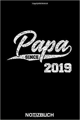 Papa Since 2019 Notizbuch Das Perfekte Geschenk Notizbuch Fur