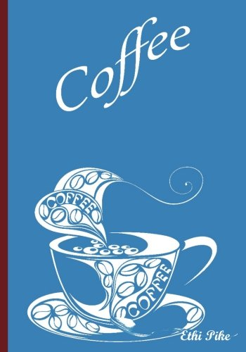 Ethi Pike - Blue White Coffee Notebook / Extended Lines / Soft Matte Cover: An Ethi Pike Collectible Journal pdf
