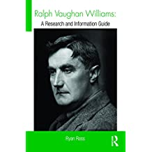 Ralph Vaughan Williams: A Research and Information Guide (Routledge Music Bibliographies)