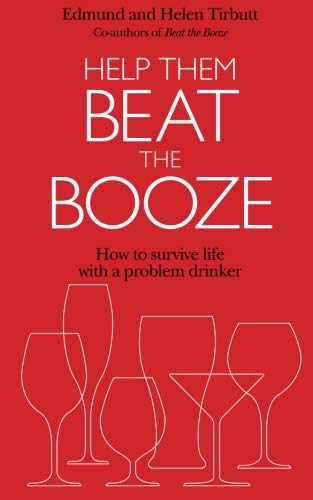 Download Help Them Beat the Booze: How to Survive Life with a Problem Drinker pdf