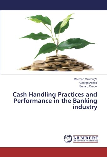 Download Cash Handling Practices and Performance in the Banking industry pdf