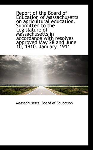 Report of the Board of Education of Massachusetts on agricultural education. Submitted to the Legisl