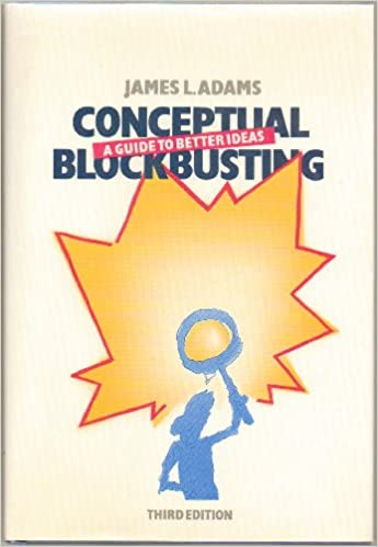 Conceptual Blockbusting A Guide To Better Ideas Pdf