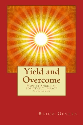 Yield and Overcome: How change can positively impact our lives pdf