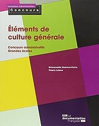 Éléments de culture générale - Concours administratifs - Grandes écoles - Édition 2015 par Thierry Leterre
