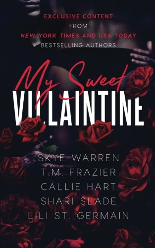 My Sweet Villaintine: An exclusive collection of dark romance tales (Exclusive Sweet)