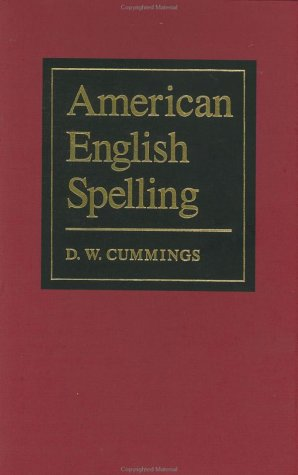 American English Spelling: An Informal Description by Brand: Johns Hopkins University Press