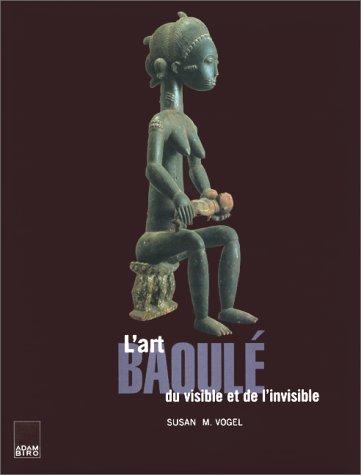 Art baoule du visible et l'invisible
