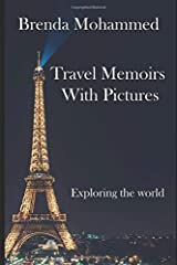 Travel Memoirs with Pictures: Exploring the world Paperback