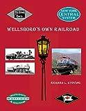Wellsboro's Own Railroad, Richard L. Stoving, 1931477108