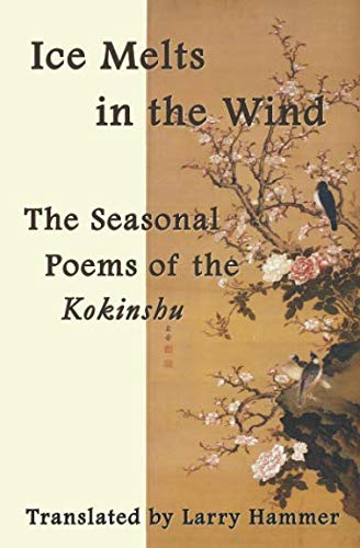 Ice Melts in the Wind: The Seasonal Poems of the Kokinshu