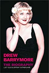 Drew Barrymore: The Biography