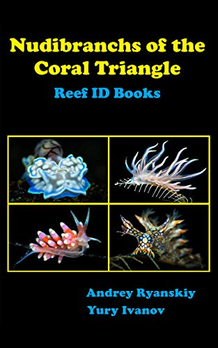 Nudibranchs of the Coral Triangle: Reef ID Books ()