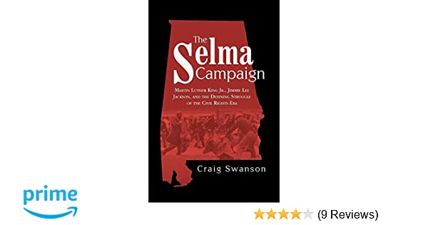 The Selma Campaign Martin Luther King Jr Jimmie Lee Jackson And