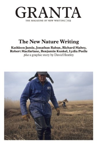 Download Granta 102: The New Nature Writing (Granta: The Magazine of New Writing) ebook
