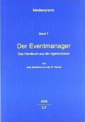 Der Eventmanager - Das Handbuch aus der Agenturpraxis