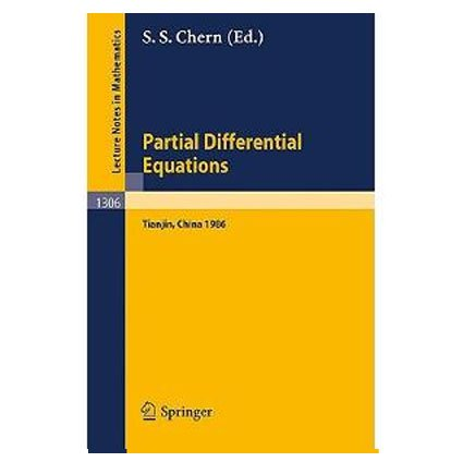 Partial Differential Equations: Proceedings Of A Symposium Held In Tianjin, June 23 - July 5, 1986