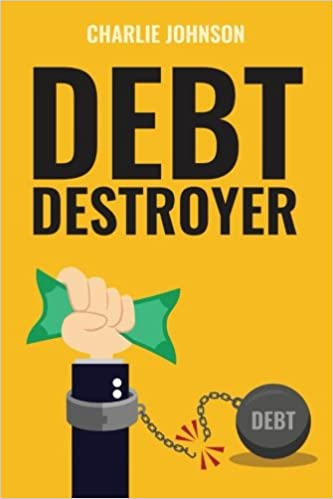 Debt Destroyer: A Proven Plan to Get Out of Debt, Make Money Online & Achieve Financial Freedom(ebub)