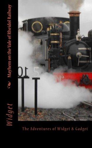 Mayhem on the Vale of Rheidol Railway: Halloween Special (Chronicles of Widget & Gadget) (Volume 1)