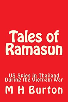 Tales of Ramasun (US Spies in Thailand During the Vietnam War Book 1) by [Burton, M.H.]