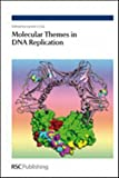 img - for Molecular Themes in DNA Replication: RSC book / textbook / text book
